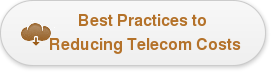 Best Practices to  Reducing Telecom Costs